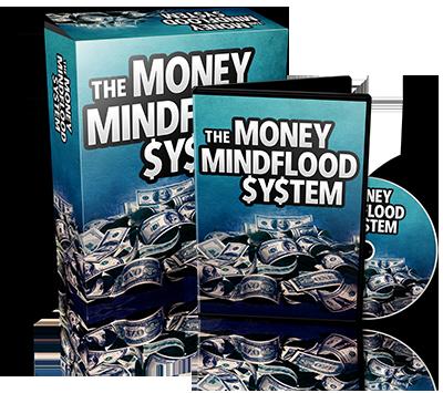 The Money Mindflood System
